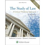 The Study of Law A Critical Thinking Approach by Currier, Katherine A.; Eimermann, Thomas E., 9781454852223