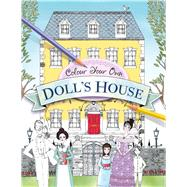 Color Your Own Doll's House by Unknown, 9781454922223