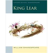 King Lear Oxford School Shakespeare by Shakespeare, William; Gill, Roma, 9780198392224