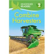 Kingfisher Readers L2: Combine Harvesters by Wilson, Hannah, 9780753472224