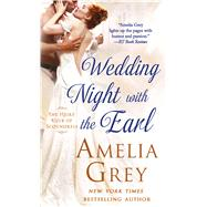 Wedding Night With the Earl The Heirs' Club of Scoundrels by Grey, Amelia, 9781250042224