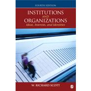 Institutions and Organizations by Scott, W. Richard, 9781452242224