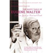 The Happy Table of Eugene Walter by Goodman, Donald; Head, Thomas, 9781469622224
