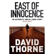East of Innocence by Thorne, David, 9781782392224