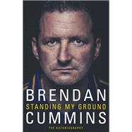Standing My Ground by Cummins, Brendan, 9781848272224