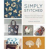 Simply Stitched Beautiful Embroidery Motifs and Projects with Wool and Cotton by Higuchi, Yumiko, 9781940552224