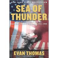 Sea of Thunder Four Commanders and the Last Great Naval Campaign 1941-1945 by Thomas, Evan, 9780743252225