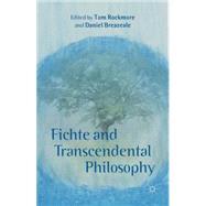 Fichte and Transcendental Philosophy by Rockmore, Tom; Breazeale, Daniel, 9781137412225