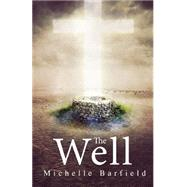The Well by Barfield, Michelle, 9781634182225
