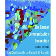 The Gender Communication Connection by Gamble; Teri Kwal, 9780765642226