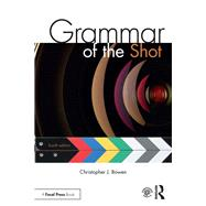 Grammar of the Shot by Bowen; Christopher J., 9781138632226