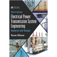 Electrical Power Transmission System Engineering: Analysis and Design, Third Edition by Gonen; Turan, 9781482232226