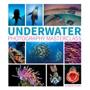 Underwater Photography Masterclass by Mustard, Alex, 9781781452226