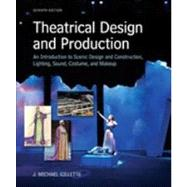 Theatrical Design and Production: An Introduction to Scene Design and Construction, Lighting, Sound, Costume, and Makeup by Gillette, J. Michael, 9780073382227