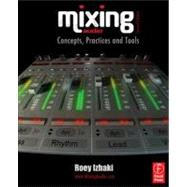 Mixing Audio : Concepts, Practices and Tools by Izhaki; Roey, 9780240522227