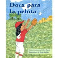 Dora Para La Pelota / Dora Catches the Ball, Leveled Reader by Garcia, Aurora Colon, 9780757882227