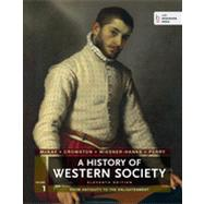 A History of Western Society, Volume 1 From Antiquity to the Enlightenment by McKay, John P.; Crowston, Clare Haru; Wiesner-Hanks, Merry E.; Perry, Joe, 9781457642227