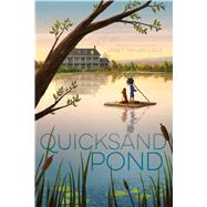 Quicksand Pond by Lisle, Janet Taylor, 9781481472227