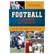 Football Faith: 52 NFL Stars Reflect on Their Faith by Maaddi, Rob, 9781634092227