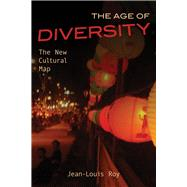The Age of Diversity by Roy, Jean-Louis; Rosmarin, Leonard, 9781771612227