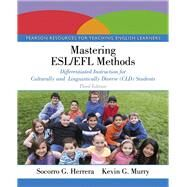 Mastering ESL/EFL Methods Differentiated Instruction for Culturally and Linguistically Diverse (CLD) Students with Enhanced Pearson eText -- Access Card Package by Herrera, Socorro G.; Murry, Kevin G., 9780133832228
