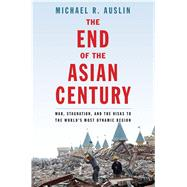 The End of the Asian Century by Auslin, Michael R., 9780300212228