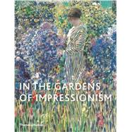 In the Gardens of Impressionism by Willsdon, Clare, 9780500292228