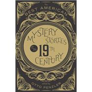 The Best American Mystery Stories of the Nineteenth Century by Penzler, Otto, 9780544302228