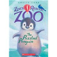 The Puzzled Penguin (Zoe's Rescue Zoo #2) by Cobb, Amelia, 9780545842228