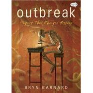 Outbreak: Plagues That Changed History by Barnard, Bryn, 9780553522228