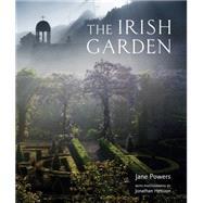 The Irish Garden by Powers, Jane; Hession, Jonathan, 9780711232228