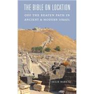 The Bible on Location by Baretz, Julie, 9780827612228