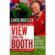 View from the Booth: Four Decades With the Phillies by Wheeler, Chris, 9781933822228
