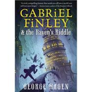 Gabriel Finley and the Raven's Riddle by Hagen, George, 9780399552229