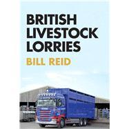 British Livestock Lorries by Reid, Bill, 9781445672229