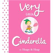 Very Little Cinderella by Heapy, Teresa; Heap, Sue, 9780544282230