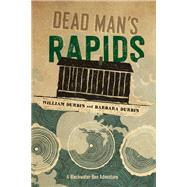 Dead Man's Rapids by Durbin, William; Durbin, Barbara, 9781517902230