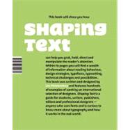 Shaping Text: Type, Typography and the Reader by Middendorp, Jan, 9789063692230