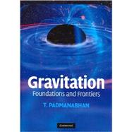 Gravitation: Foundations and Frontiers by T. Padmanabhan, 9780521882231