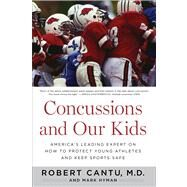Concussions and Our Kids by Cantu, Robert, M.D.; Hyman, Mark, 9780544102231