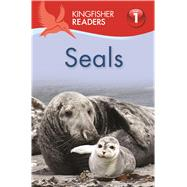 Kingfisher Readers L1: Seals by Feldman, Thea, 9780753472231