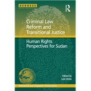 Criminal Law Reform and Transitional Justice: Human Rights Perspectives for Sudan by Oette,Lutz;Oette,Lutz, 9781138272231