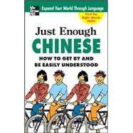 Just Enough Chinese, 2nd. Ed. How To Get By and Be Easily Understood by Ellis, D.L., 9780071492232
