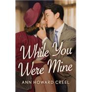 While You Were Mine by Creel, Ann Howard, 9781503952232