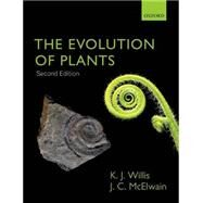 The Evolution of Plants by Willis, Kathy; McElwain, Jennifer, 9780199292233