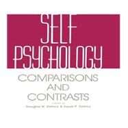 Self Psychology: Comparisons and Contrasts by Detrick,Douglas, 9781138872233