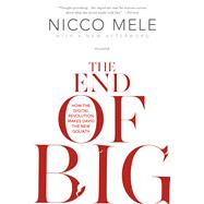 The End of Big How the Digital Revolution Makes David the New Goliath by Mele, Nicco, 9781250022233