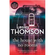The House With No Rooms by Thomson, Lesley, 9781784972233