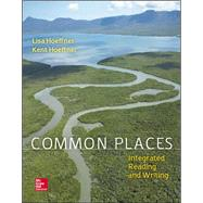 Common Places: Integrated Reading and Writing by Hoeffner, Lisa; Hoeffner, Kent, 9781259192234