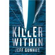 Killer Within by Gunhus, Jeff, 9781477822234